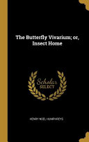 The Butterfly Vivarium; Or, Insect Home Culturally Important And Is Part Of The Knowledge