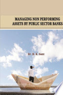 """""""Managing Non Performing Assets by Public Sector Banks"""""""