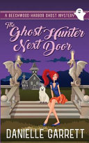 The Ghost Hunter Next Door