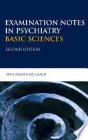 Examination Notes in Psychiatry - Basic Sciences 2Ed
