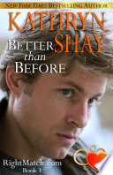 Better Than Before : in her never before published trilogy right...