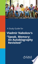 A Study Guide For Vladmir Nabokov S Speak Memory An Autobiography Revisited  book
