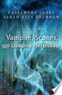 Vampire  Scones und Edmund Herondale