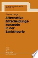 Alternative Entscheidungskonzepte in der Banktheorie