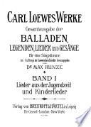 Carl Loewes Werke: Lieder aus der Jugendzeit und Kinderlieder