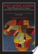 Pan Africanism  Political Philosophy and Socio Economic Anthropology for African Liberation and Governance