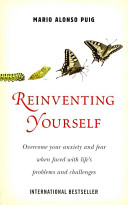 Reinventing Yourself : by a medical doctor/researcher who specialises in the...