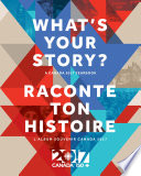 What's Your Story? / Raconte ton histoire