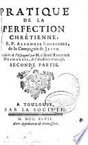 Pratique de la perfection chretienne, du R.P. Alphonse Rodriguez de la Compagnie de Jesus