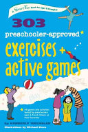 303 Preschooler Approved Exercises and Active Games