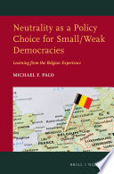Neutrality as a Policy Choice for Small/Weak Democracies