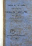 Book Marie-Antoinette correspondance secrète entre Marie-Thérèse et le cte de Mercy-Argenteau publiée avec une introduction et des notes par M. le chevalier Alfred d'Arneth et M. A. Geffroy