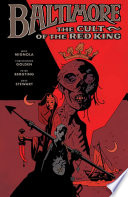 Baltimore Volume 6: The Cult Of The Red King : comes a work of gothic storytelling like...
