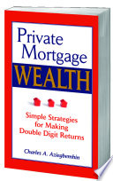 Private Mortgage Wealth