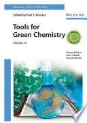 Handbook of Green Chemistry  Tools for Green Chemistry