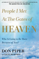 People I Met At The Gates Of Heaven : where bestselling 90 minutes in heaven left off,...