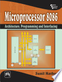 Microprocessor 8086 : Architecture, Programming and Interfacing