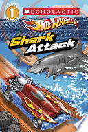 Scholastic Reader Level 1: Hot Wheels: Shark Attack Wheels Story Team Hot Wheels Is