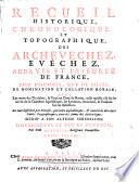 Recueil historique  chronologique et topographique des archev  ch  s  ev  ch  s  abbayes et prieur  s de France  tant d hommes que de filles