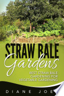 Straw Bale Gardens  Best Straw Bale Gardening For Vegetable Gardening