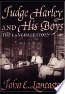 Judge Harley And His Boys