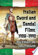 Italian Sword and Sandal Films  1908 1990