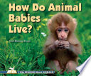 How Do Animal Babies Live? And Grow Up With Two Levels