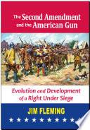 The Second Amendment and the American Gun