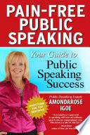 Pain Free Public Speaking Your Guide To Public Speaking Success