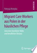 Migrant Care Workers aus Polen in der häuslichen Pflege