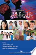 A family's guide to Tourette syndrome / John T Walkup;  Jonathan W Mink;  Kevin St P McNaught. -- Bloomington, IN : iUniverse, 2012.