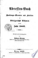 Adressen-Buch der Handlungs-Gremien und Fabriken des Königreichs Böhmen für das Jahr 1847