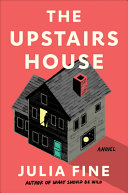 The Upstairs House: A Novel