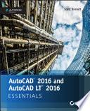 AutoCAD 2016 and AutoCAD LT 2016 Essentials
