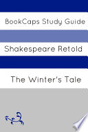 The Winter s Tale in Plain and Simple English  a Modern Translation and the Original Version