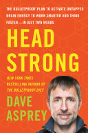 Head Strong : bestselling the bulletproof diet comes a...