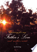 A Journey for My Father s Love and Mother s Secret