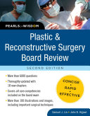 Plastic And Reconstructive Surgery Board Review Pearls Of Wisdom Second Edition