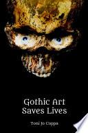 Gothic Art Saves Lives