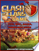 Clash Of Clans Game Tips Wiki Hacks Download Guide