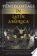 Power  Politics  And Pentecostals In Latin America