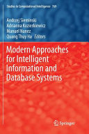 Modern Approaches For Intelligent Information And Database Systems : theoretical models and their applications in the area...