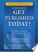Get Published Today  an Insider s Guide to Publishing Success