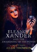 Eleanor Xander And The Awakening Of The Power