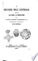I selvaggi dell Australia dinanzi alla scienza e al Protestantismo pel p  Ottavio Barsanti francescano m o  missionario apostolico nell Australia