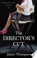 The Director's Cut (Backstage Pass Book #3) Pdf/ePub eBook