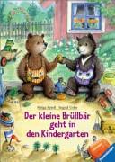 Der kleine Brüllbär geht in den Kindergarten