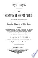 1776-1876. A Century Of Gospel-Work. A History Of The Growth Of Evangelical Religion In The United States ... With ... Illustrations : ...