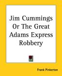 Jim Cummings Or the Great Adams Express Robbery