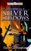 Silver Shadows : her sword's magic. when she learns the terrible...